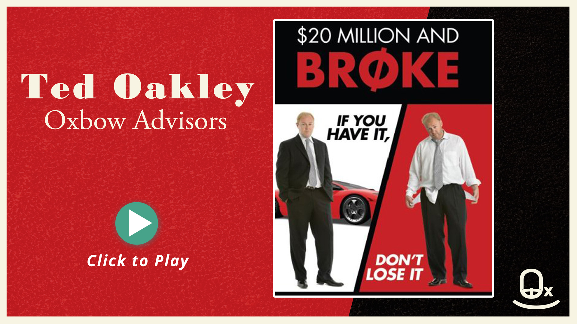August-1-Ted-Oakley-20-Million-and-Broke